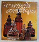 LA VERRERIE SOVIETIQUE par NIKITA VORONOV , 1981