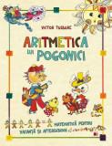 Aritmetica lui Pogonici. Matematică pentru vacanță și afterschool