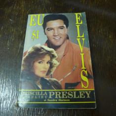 Eu si Elvis de Priscilla Beaulieu Presley Editura Elis 1993