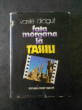 VASILE DRAGUT - FATA MORGANA LA TASSILI (1983, Ed. cartonata)