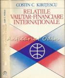 Relatiile Valutar-Financiare Internationale - Costin C. Kiritesc