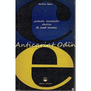 Protectia Instalatiilor Electrice De Joasa Tensiune - A. Spinu - T.: 8140 Ex.