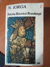 Istoria Bisericii Romanești - doua volume  - N. Iorga foto