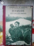 Dixmude (Les fusiliers marins)-Charles Le Goffic, Alta editura