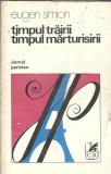 Timpul trairii, timpul marturisirii. Jurnal Partizan - Eugen Simion