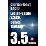 3. 5 povestiri - Ciprian-Ionut Baciu, Lucian-Vasile Szabo, Daniel Timariu