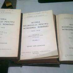 ISTORIA RAZBOIULUI PENTRU INTREGIREA ROMANIEI 1916-1919 DE CONSTANTIN KIRITESCU ,VOLUMELE I-III