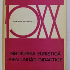 INSTRUIREA EURISTICA PRIN UNITATI DIDACTICE de GIORGIO GOSTINI , 1975