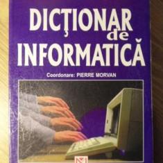 DICTIONAR DE INFORMATICA LAROUSSE - PIERRE MORVAN