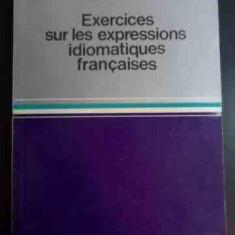 Exercices Sur Les Expressions Idiomatiques Francaises - Aristita Negreanu ,546554
