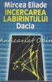 Cumpara ieftin Incercarea Labirintului - Mircea Eliade