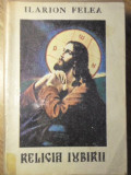 RELIGIA IUBIRII - ILARION FELEA