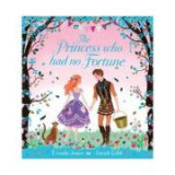 The Princess Who Had No Fortune - Ursula Jones
