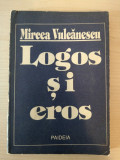Logos și eros - Mircea Vulcănescu