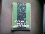 Calauza radioamatorului (radio,radiofonie),190 pag.bogat ilustrate - editie interbelica , 1935