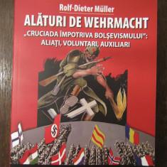"""Alături de Wehrmacht. """"Cruciada împotriva bolşevismului"""": Aliaţi, voluntari"""
