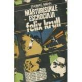 Thomas Mann - Mărturisirile escrocului Felix Krull, 1982
