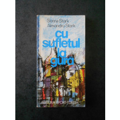 SORINA STARK, ALEXANDRU STARK - CU SUFLETUL LA GURA