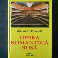 ALEXANDRU EMANOIL - OPERA ROMANTICA RUSA (2012, editie cartonata)