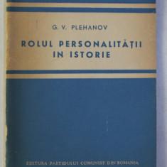 ROLUL PERSONALITATII IN ISTORIE de G . V . PLEHANOV , 1945