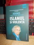 ISLAMUL SI VIOLENTA : ALI AHMAD SA'ID IN DIALOG CU HOURIA ABDELOUAHED , 2016