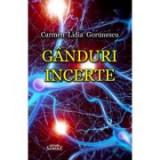 Ganduri incerte - Carmen Lidia Gorunescu