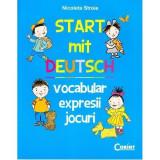 Start Mit Deutsch. Vocabular, expresii, jocuri - Nicoleta Stroie