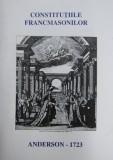 Cumpara ieftin Constitutiile Francmasonilor - Anderson 1723