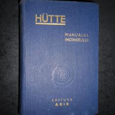 HUTTE - MANUALUL INGINERULUI volumul 1 (1947)