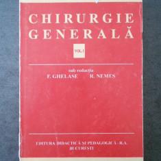 F. GHELASE - CHIRURGIE GENERALA volumul 1