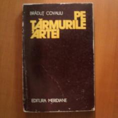 PE TARMURILE ARTEI de BRADUT COVALIU , Bucuresti 1977