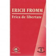 Frica de libertate - Erich Fromm