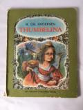 THUMBELINA - H. Ch. Andersen - DOINA BOTEZ (ilustratii) - 1985, 22 p.
