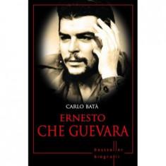Ernesto Che Guevara. Carlo Bata. Biografii | Carlo Bata