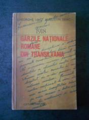 GHEORGHE UNC, AUGUSTIN DEAC - 1918 GARZILE NATIONALE ROMANE DIN TRANSILVANIA foto