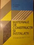 MATERIALE DE CONSTRUCTII SI INSTALATII, MANUAL PENTRU LICEE INDUSTRIALE-M. ALEXANDRU, M. BIRZESCU