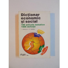 DICTIONAR ECONOMIC SI SOCIAL , 100 DE ARTICOLE TEMATICE , 1500 DE DEFINITII DE J. BREMOND , A. GELEDAN ,