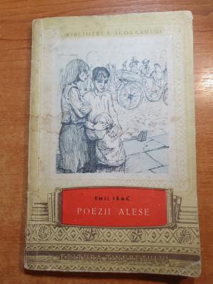 biblioteca scolarului - emil isac - poezii alese - din anul 1956 foto