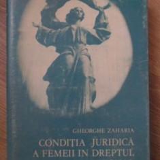 CONDITIA JURIDICA A FEMEII IN DREPTUL INTERNATIONAL - GHEORGHE ZAHARIA