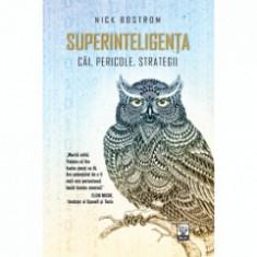Superinteligenta Cai, pericole, strategii NICK BOSTROM
