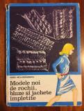 Maria NICA - DRAGOESCU - MODELE NOI DE ROCHII, BLUZE SI JACHETE IMPLETITE (1971)