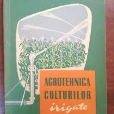Agrotehnica culturilor irigate- Vi. Ionescu Sisesti, Sp. Boeru