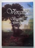 Vergiliu - Bucolice. Georgice (trad. Teodor Naum; George Coșbuc; pref.Ion Acsan)