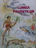 LUMEA POVESTILOR - SELECTATE SI REPOVESTITE DE IOAN ILAS