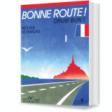 Bonne route! Limba franceză, vol. 1
