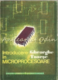 Introducere In Microprocesoare - Gheorghe Toacse