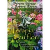 Terapia cu flori. Primiti ingerii naturii in viata voastra - Doreen Virtue, Robert Reeves