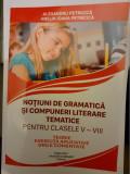Notiuni de gramatica si compuneri literare tematice pentru clasele V-VIII. Teorie, exercitii aplicative, grile comentate, autor Alexandru Petricica 20