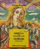 Mirella cu vocea de aur, Gloriosii - Elvira Bogdan