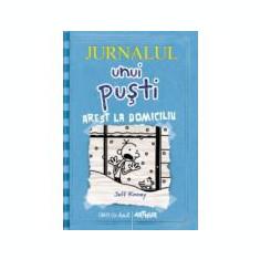 """Jurnalul unui pusti - volumul 6 """"Arest la domiciliu"""""""